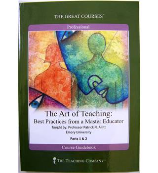 The Great Courses - The Art of Teaching: Best Practices from a Master Educator