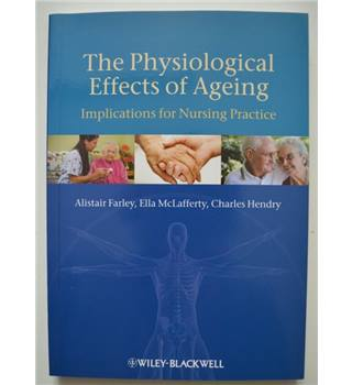 The Physiological Effects of Ageing - implications for Nursing Practice