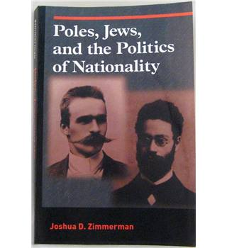 Poles, Jews, And The Politics Of Nationality