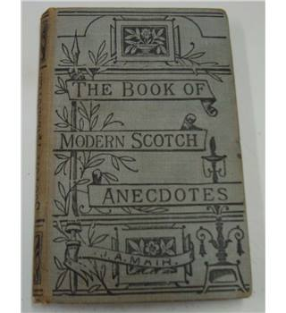 The Book of Modern Scotch Anecdotes, First Edition