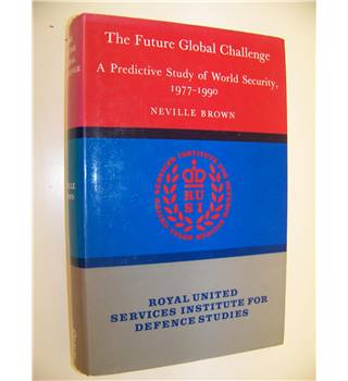 The Future Global challenge: A Predictive Study of World Security 1977-1990