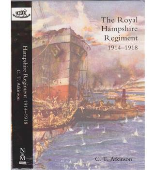 The Royal Hampshire Regiment Volume 2 1914-1918