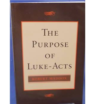 The Purpose of Luke-Acts
