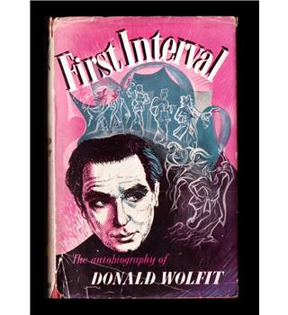 First Interval - The Autobiography of Donald Wolfit by Donald Wolfit  [1st Edition 1954]