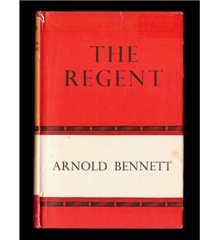 The Regent - A Five Towns Story Of Adventure In London - by Arnold Bennett - 1955 - Hardback
