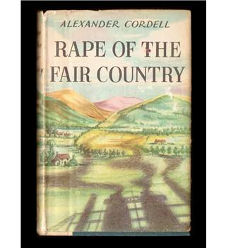 Rape of the Fair Country by Alexander Cordell - Hardback - 1959