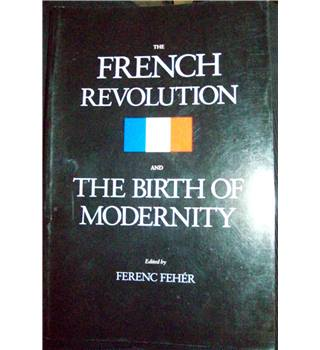 The French Revolution & the Birth of Modernity