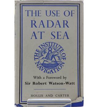 The Use of Radar at Sea by Capt. F J Wylie (Ed.)