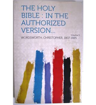 The Holy Bible, in the Authorized Version, with Notes and Introductions. Volume III.