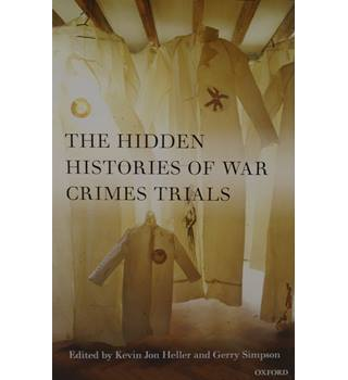The Hidden Histories Of War Crimes Trials