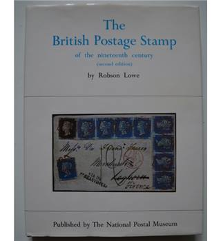 The British Postage Stamp being the history of the nineteenth century postage stamps