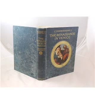 A History Of Painting: The Renaissance In Venice By Various Authors Published By T.C. And E.C. jack 1911