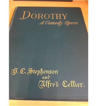 Dorothy - A Comedy Opera in Three Acts