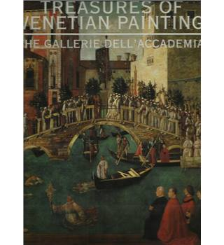 Treasures of Venetian Painting : The Gallerie dell'Accademia