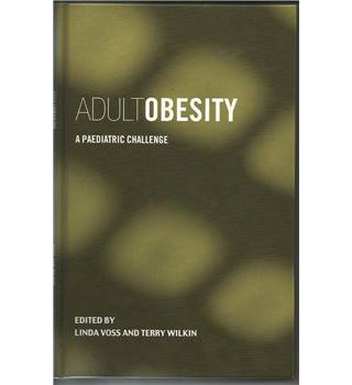 Adult Obesity: A Paediatric Challenge