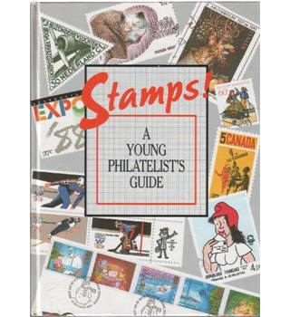 Stamps!: A Young Philatelist's Guide