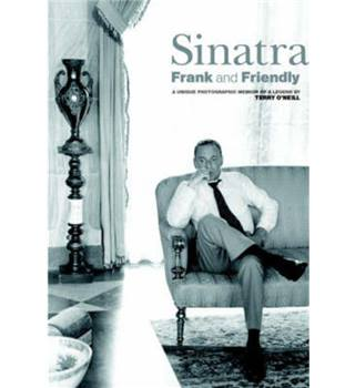 Sinatra- Frank and Friendly- An intimate  portrait in photographs.