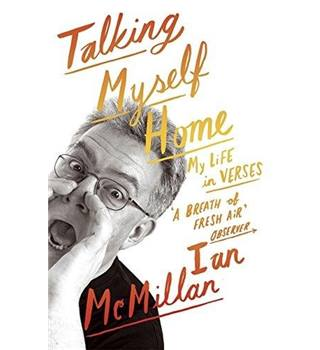 Talking Myself Home - My Life IN verses - Ian McMillan -  Hardback [SIGNED PERSONNEL MESSAGE]