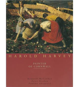 Harold Harvey: Painter of Cornwall