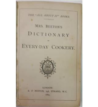 Mrs Beeton's Dictionary of Every-Day Cookery