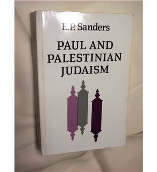 Paul and Palestinian Judaism; A Comparison of Patterns of Religion.