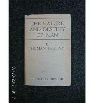 The Nature And Destiny Of Man Volume 2 Human Destiny