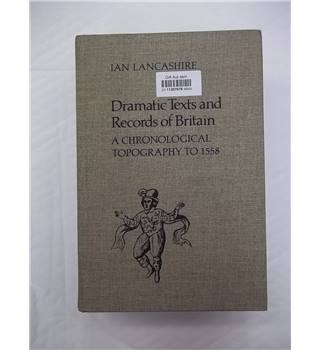 Dramatic Texts and Records of Britain: A Chronological Topography To 1558