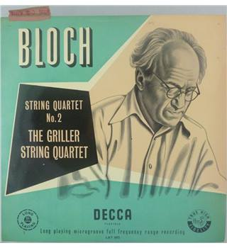 The Griller String Quartet, Ernest Bloch ‎– String Quartet No 1 Bloch - The Griller String Quartet - LXT 5072