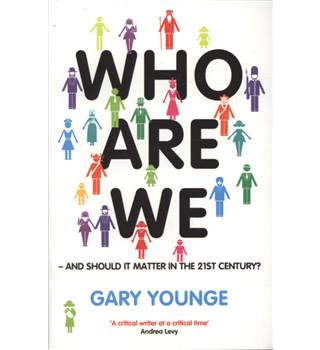 Who are we - and should it matter in the 21st century?