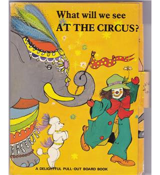 What will we See At The Circus Pull-Out Board Book