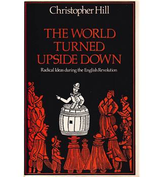 The World Turned Upside Down - Christopher Hill - 2nd Impression 1973