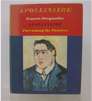 Apollinaire: Poet Among The Painters