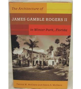 The Architecture of James Rogers II, in Winter Park Florida