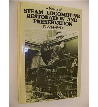 A Manual of Steam Locomotive Restoration and Preservation