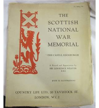 The Scottish National War Memorial  The Castle Edinburgh  A Record and Appreciation by Sir Lawrence weaver