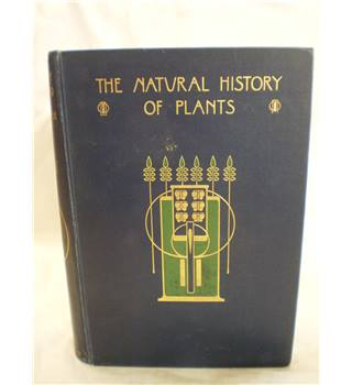 The Natural History of Plants Vol. 1: Biology and Configuration of Plants