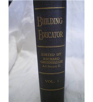 The Building Educator, Vol. I