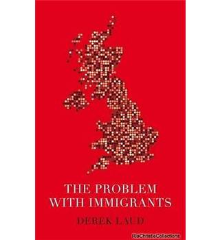 The problem with immigrants