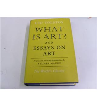 Leo Tolstoy What is Art and Essays on Art with introduction by A Maude Oxford world's classics vgc with unclipped d/j