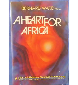 A Heart for Africa: A Life of Bishop Daniel Comboni