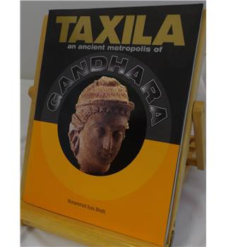 Taxila: An Ancient Metropolis of Gandhara