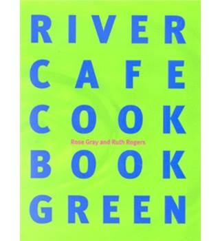 River Cafe Cookbook Green - Rose Gray and Ruth Rogers - Signed by both authors