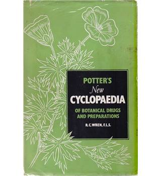 Potter's New Cyclopaedia of Botanical Drugs and Preparations - 1956