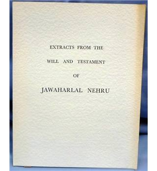 Extracts from the Last Will & Testament of Jawaharlal Nehru