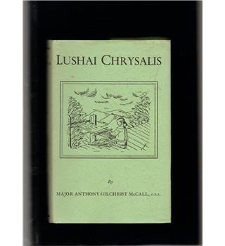 Lushai Chrysalis (First Edition)