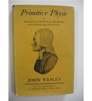 Primitive Physic or An Easy and Natural method of Curing most Diseases