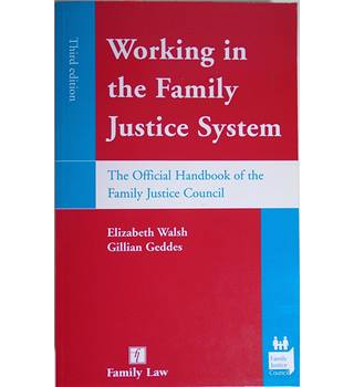 Working in the Family Justice System: The Official Handbook of the Family Justice System