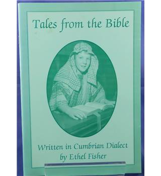 Tales from the Bible: Written in Cumbrian Dialect