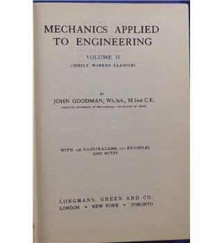 Mechanics Applied to Engineering: Volume II (Chiefly Worked Examples)