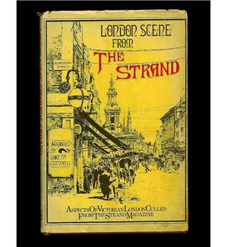 London Scene From The Strand - Aspects of Victorian London Culled From The Strand Magazine - Hardback
